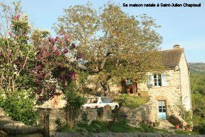 Sa maison natale à Saint-Julien Chapteuil