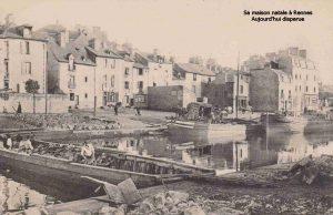 Sa maison natale à Rennes - aujourd'hui disparue -